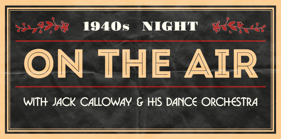 On The Air 1940s Jack Calloway and His Dance Orchestra Bristol Old Vic